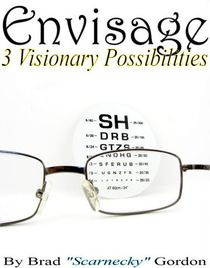 Envisage: Three Visionary Possibilities (PDF)